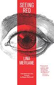 SEEING RED by Lina Meruane