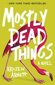 MOSTLY DEAD THINGS