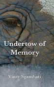UNDERTOW OF MEMORY
