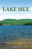 LAKE ISLE by Tobi Little Deer