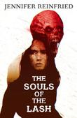 THE SOULS OF THE LASH by Jennifer  Reinfried