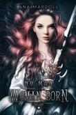 NO MAN OF WOMAN BORN by Ana  Mardoll