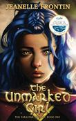 THE UNMARKED GIRL by Jeanelle Frontin