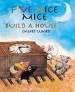 FIVE NICE MICE BUILD A HOUSE