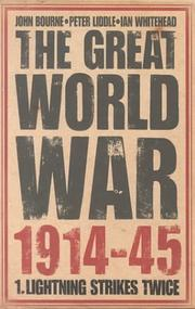 THE GREAT WORLD WAR 1914-45 by Peter Liddle