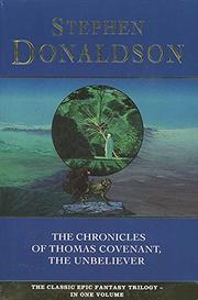 CHRONICLES OF THOMAS COVENANT THE UNBELIEVER by Stephen R. Donaldson