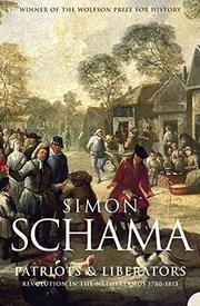 PATRIOTS AND LIBERATORS by Simon Schama