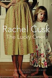 THE LUCKY ONES by Rachel Cusk