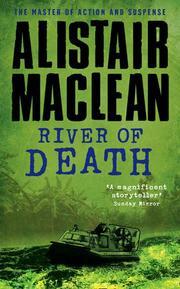 RIVER OF DEATH by Alistair MacLean