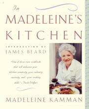 IN MADELEINE'S KITCHEN by Madeleine Kamman