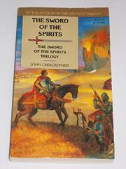 THE SWORD OF THE SPIRITS by John Christopher