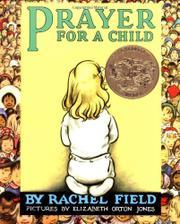 PRAYER FOR A CHILD by Rachel Field