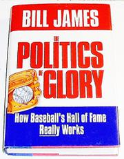 THE POLITICS OF GLORY by Bill James