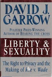 LIBERTY AND SEXUALITY by David J. Garrow