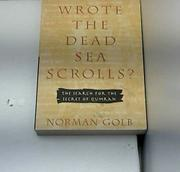 WHO WROTE THE DEAD SEA SCROLLS? by Norman Golb