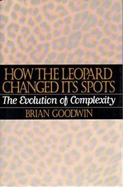 HOW THE LEOPARD CHANGED ITS SPOTS by Brian Goodwin