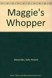 MAGGIE'S WHOPPER by Sally Hobart Alexander