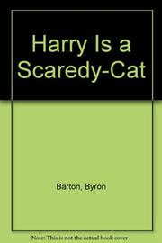 HARRY IS A SCAREDY-CAT by Byron Barton