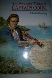 THE REMARKABLE VOYAGES OF CAPTAIN COOK by Rhoda Blumberg