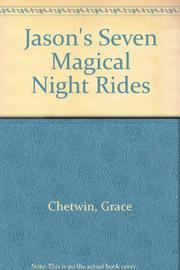 JASON'S SEVEN MAGICAL NIGHT RIDES by Grace Chetwin