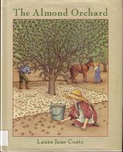 THE ALMOND ORCHARD by Laura Jane Coats