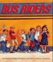BUS RIDERS by Sharon Phillips Denslow