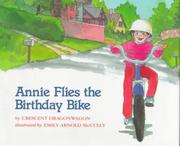 ANNIE FLIES THE BIRTHDAY BIKE by Crescent Dragonwagon