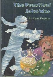 THE PRACTICAL JOKE WAR by Alane Ferguson