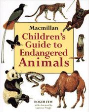 MACMILLAN CHILDREN'S GUIDE TO ENDANGERED ANIMALS by Roger Few