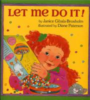 LET ME DO IT! by Janice Gibala-Broxholm