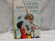 YOU CHEAT! by Jamie Gilson