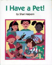 I HAVE A PET! by Shari Halpern