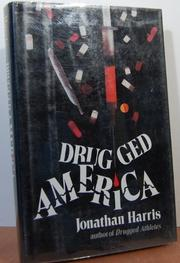 DRUGGED AMERICA by Jonathan Harris