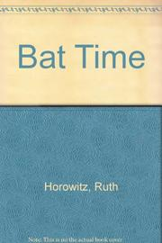 BAT TIME by Ruth Horowitz