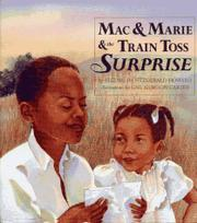 MAC AND MARIE AND THE TRAIN TOSS SURPRISE by Elizabeth Fitzgerald Howard