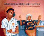 WHAT KIND OF BABY-SITTER IS THIS? by Dolores Johnson