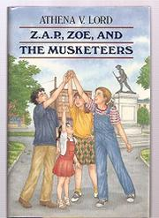 Z.A.P., ZOE, AND THE MUSKETEERS by Athena V. Lord