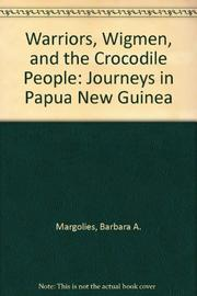 WARRIORS, WIGMEN, AND THE CROCODILE PEOPLE by Barbara A. Margolies