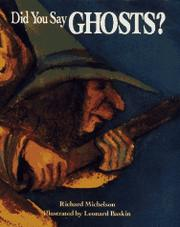 DID YOU SAY GHOSTS? by Richard Michelson