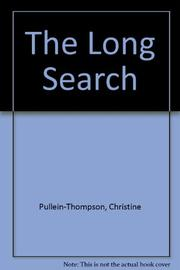 THE LONG SEARCH by Christine Pullein-Thompson