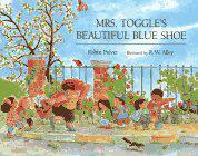 MRS. TOGGLE'S BEAUTIFUL BLUE SHOE by Robin Pulver