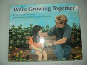 WE'RE GROWING TOGETHER by Candice F. Ransom