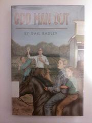 ODD MAN OUT by Gail Radley