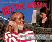 GET THE MESSAGE by Gloria Skurzynski
