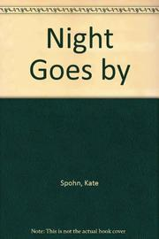 NIGHT GOES BY by Kate Spohn