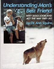 UNDERSTANDING MAN'S BEST FRIEND by Ann Squire