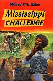 MISSISSIPPI CHALLENGE by Mildred Pitts Walter