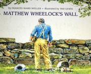 MATTHEW WHEELOCK'S WALL by Frances Ward Weller