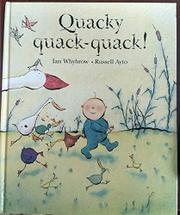 QUACKY QUACK-QUACK! by Ian Whybrow
