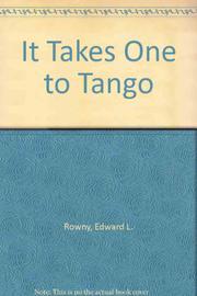 IT TAKES ONE TO TANGO by Edward L. Rowny